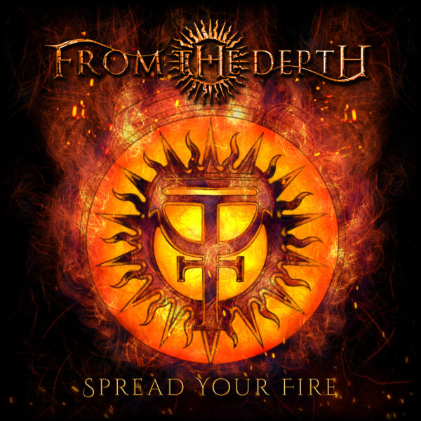 """Spread Your Fire"" new single out now: official lyrics video and album pre-order"